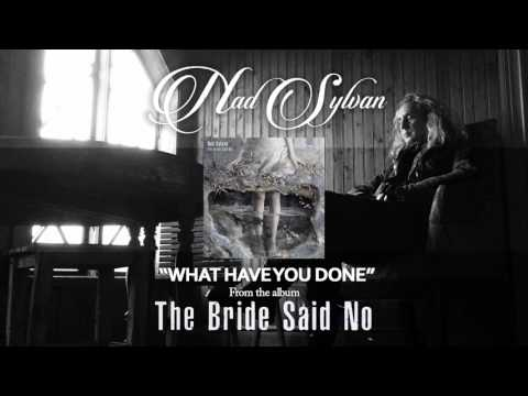 NAD SYLVAN - What Have You Done (Static Video)