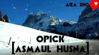 Opick   Asmaul Husna   baper banget !!!