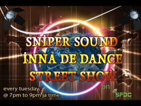 sniper inna de dance street show on sfdcradio 24/02/2015