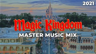 Magic Kingdom Park Master Music Mix (2021)