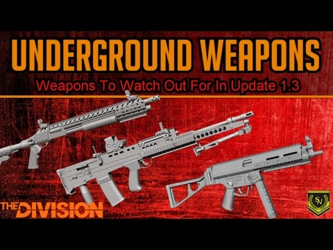 The Division: Top Weapons in Update 1.3 The Underground. Which Weapon Will Be King?