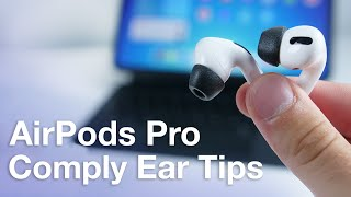 Comply Ear Tips for AirPods Pro Review