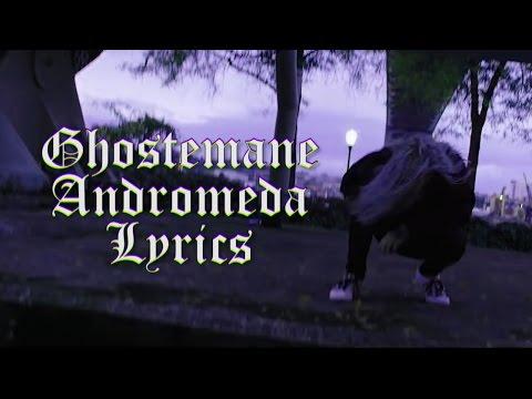 GHOSTEMANE - Andromeda [LYRICS]