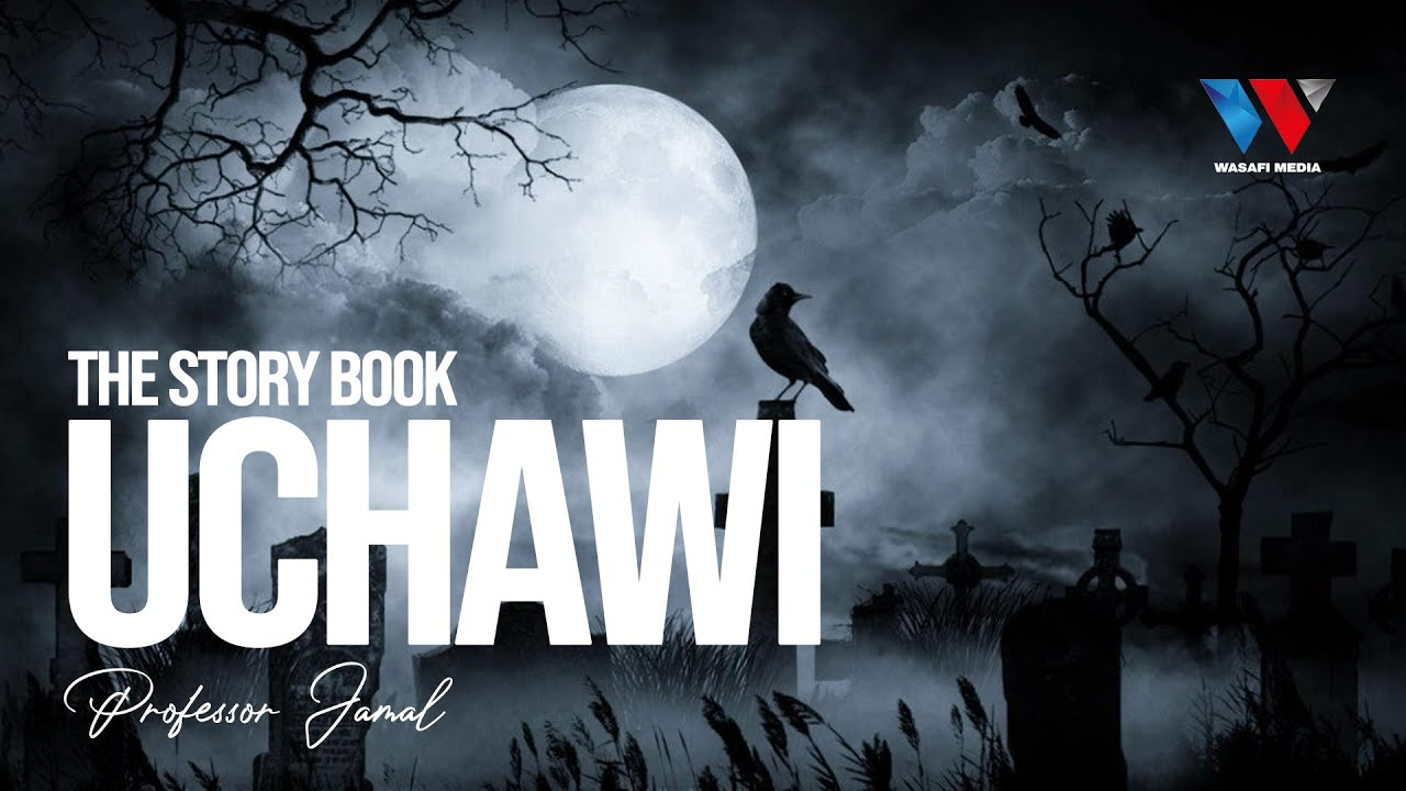 Download The Story Book UCHAWI (Season 02 Episode 05) with Professor Jamal April