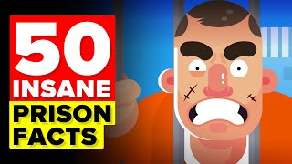50 Insane Facts About Prison You Wouldn't Believe
