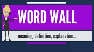 What Is Word Wall? What Does Word Wall Mean? Word Wall Meaning, Definition & Explanation