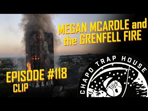 Megan McArdle on the Grenfell Tower Fire | Chapo Trap House | Episode 118