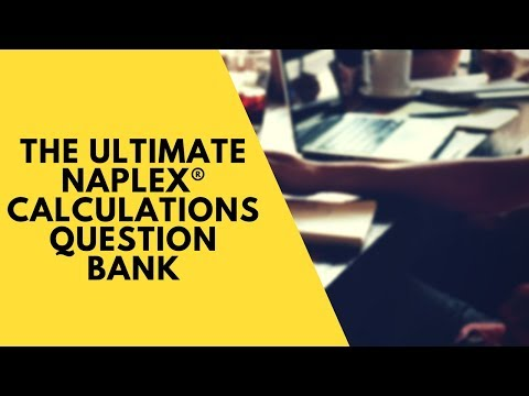 The Ultimate NAPLEX Calculations Question Bank - RxCalculations