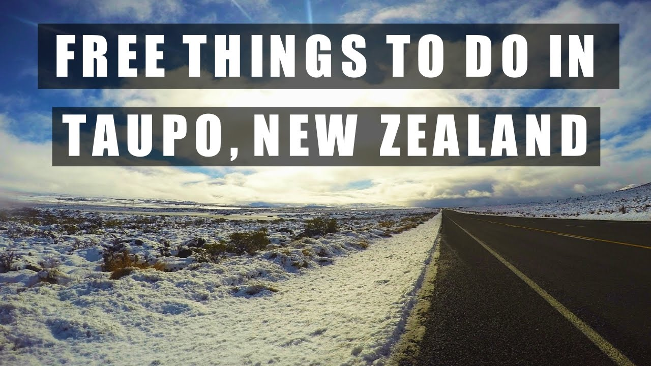 Free Things To Do In Taupo New Zealand Travel Guide