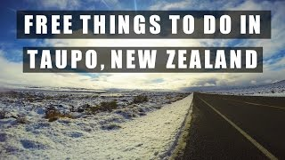 FREE THINGS TO DO IN TAUPO | NEW ZEALAND | TRAVEL GUIDE