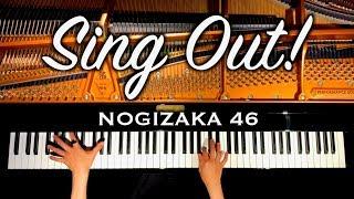 Sing Out!/乃木坂46/NOGIZAKA46/ピアノカバー/piano cover/弾いてみた/CANACANA