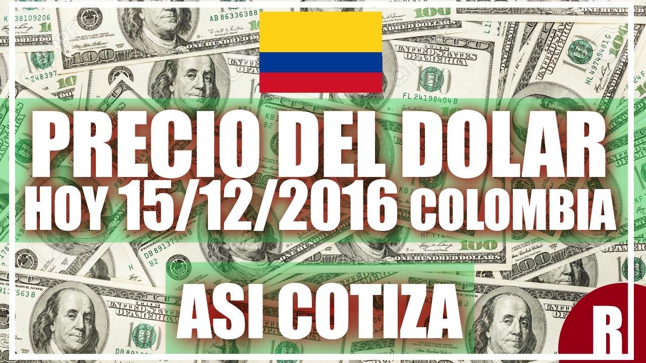 Precio Del Dolar Hoy En Colombia 15 De Diciembre 2016