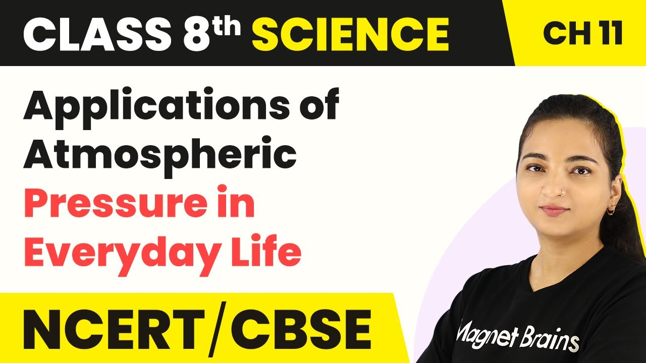 Class 8 Science Chapter 11  Applications of Atmospheric Pressure in Everyday Life-Force and Pressure
