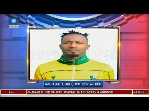 Kano Pillars Defender, Udoji Dies In Crash |Sports Tonight|
