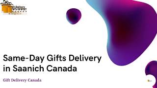 Same-day Gifts Delivery In Saanich Canada With Free Shipping