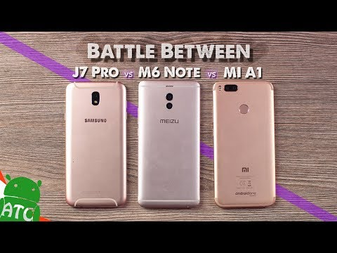Best Budget Smartphone !! Battle Between Xiaomi Mi A1 vs Meizu M6 Note vs Samsung J7 pro
