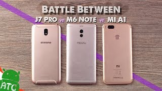 Best Budget Smartphone !! Battle Between Xiaomi Mi A1 vs Meizu M6 Note vs Samsung J7 pro