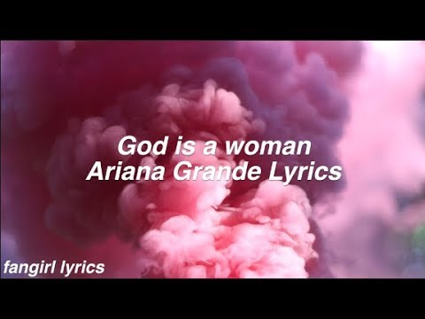 God is a woman || Ariana Grande Lyrics