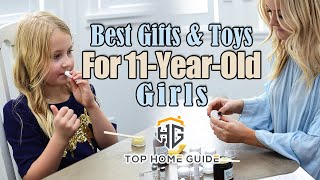 ▶️gifts For Girls: Top 5 Best Toys And Gifts For 11-year-old Girls In 2020 - Buying Guide