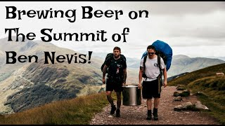 Wild Camping & Brewing a Beer on the HIGHEST MOUNTAIN IN THE UK!!