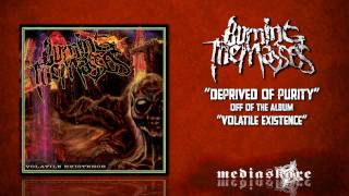 Watch Burning The Masses Deprived Of Purity video