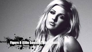 Figure 8 ALIAS REMIX - Ellie Goulding