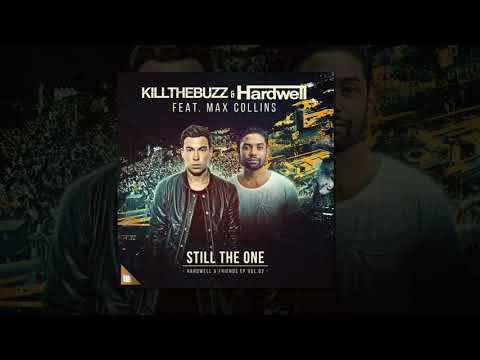 Kill The Buzz & Hardwell - Still The One (feat. Max Collins) [Extended Mix]