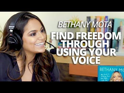 Find Freedom Through Using Your Voice with Bethany Mota and