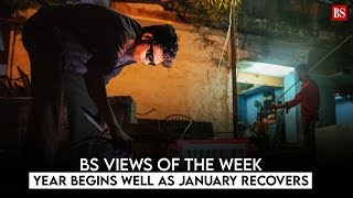 BS views of the Week: Year begins well as January recovers employment loss of past three months