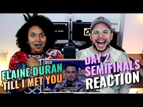 Elaine Duran - Till I Met You | TNT | Day 2 Semifinals | REACTION