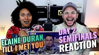 Elaine Duran - Till I Met You | TNT | Day 2 Semifinals | REACTION
