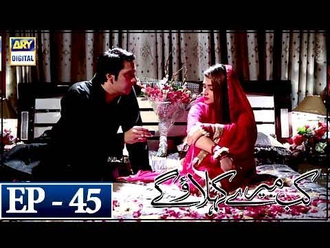 Kab Mere Kehlaoge - Episode 45 - 13th March 2018 - ARY Digital Drama