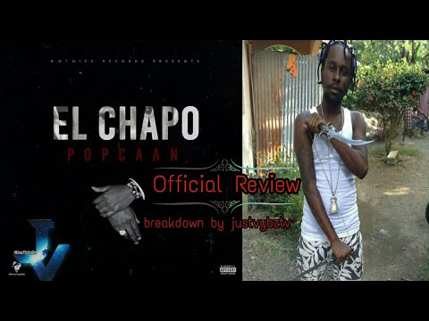 Popcaan - El Chapo (Official Review) September 2017