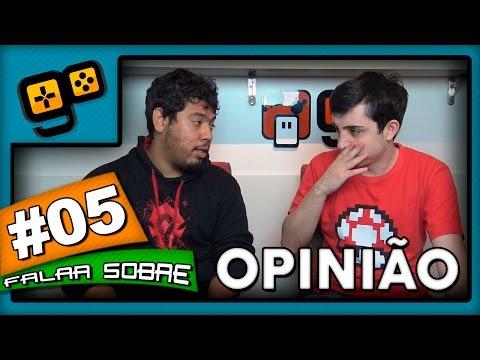 Vamos Falar Sobre #05 - Opinião