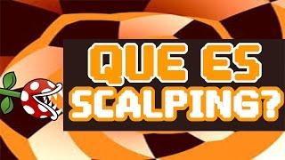 Que es Scalping? Estrategia Forex de Scalping