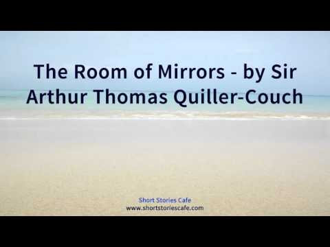 The Room of Mirrors   by Sir Arthur Thomas Quiller Couch