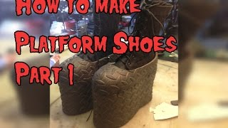 How To Make Platform shoes for Cosplay, Tutorial Part 1