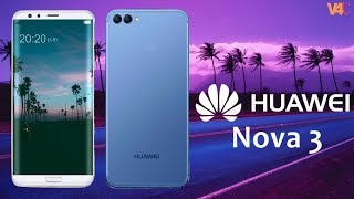 Huawei Nova 3 Official Look, Specifications, Price, Release Date, Features, Camera, First Look
