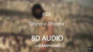 Dheera Dheera (8D AUDIO 🎧) - KGF