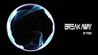 【Dubstep 】Foria - Break Away