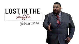 Lost in the Shuffle (Sermon) | Minister Early Copeland