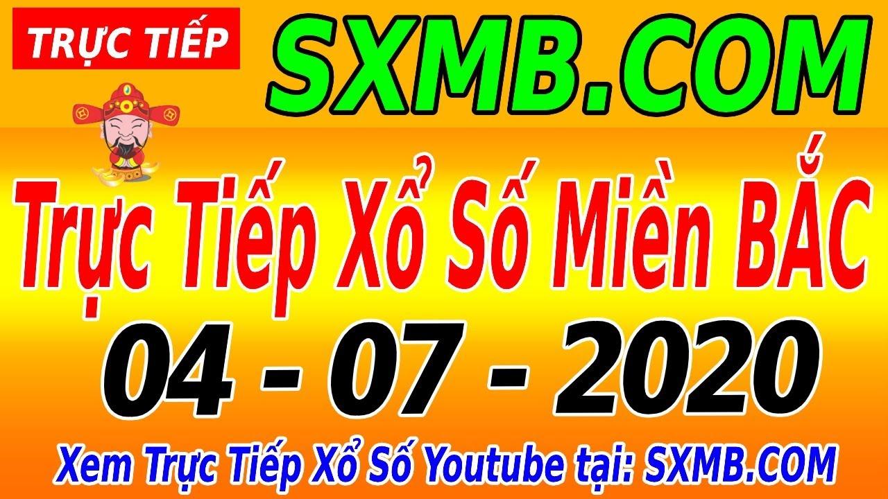 Trực Tiếp Xổ Số Miền Bắc 04/07/2020 - XSTD Hôm Nay | KQXSMB 4/7 | KQXSMB Thứ 7