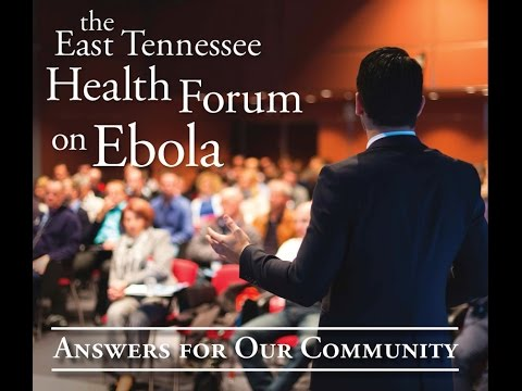 The East Tennessee Health Forum on Ebola