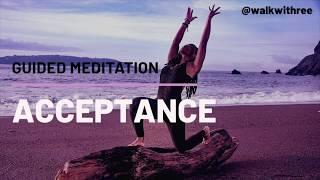 MEDITATION FOR ACCEPTANCE | Wellness