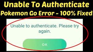 Fix Unable to authenticate Please try again Pokemon Go Error