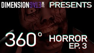 "360° Horror Series (Ep.3) - ""Dismember"" - 360° VIEWING ON iOS/ANDROID YOUTUBE APP & CHROME DESKTOP"