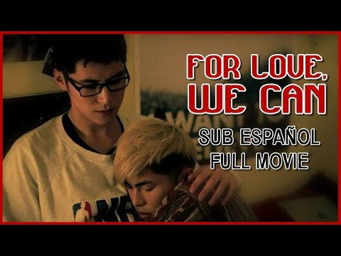 [Sub Español] For Love, We Can (Chinese BL) Película Completa
