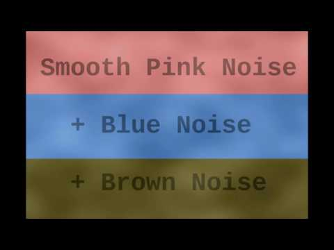 Smooth Pink, Blue, and Brown Noise ( 1 Hour )