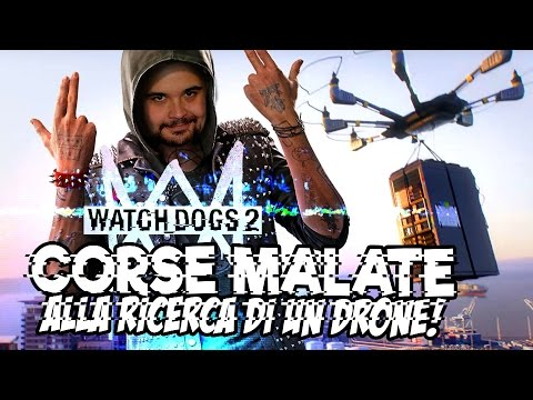 Corse Malate su Watch Dogs 2,Alla Ricerca di un Drone!