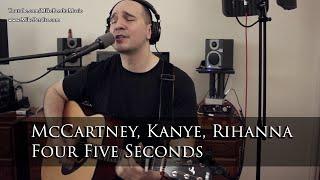 Four Five Seconds - Rihanna, Kanye West, Paul McCartney (Acoustic Cover)